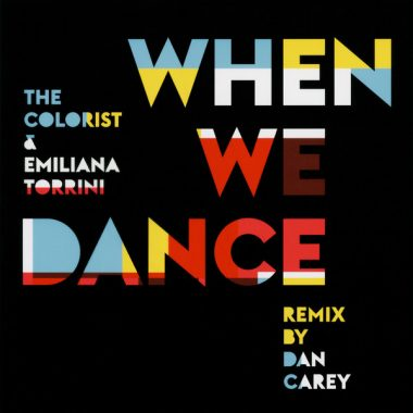 The Colorist & Emiliana Torrini - When We Dance (Dan Carey Remix)