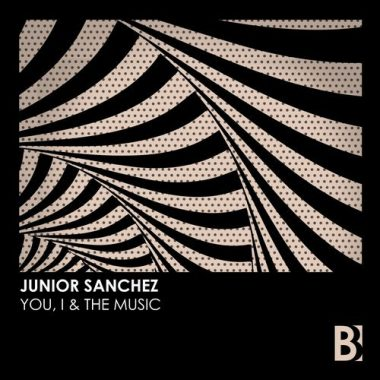 Junior Sanchez - You, I & The Music