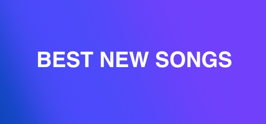 BEST NEW SONGS