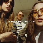 ガールズ・インディーロックバンド「HAIM」ニューアルバム「Something To Tell You」を7月リリース!