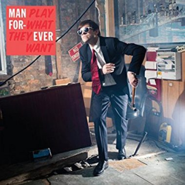 Man Forever - Play What They Want