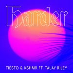 人気EDM DJのコラボ!「Tiësto & KSHMR ft. Talay Riley – Harder」をリリース