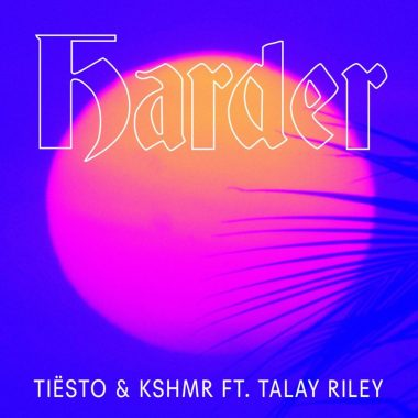 Tiësto & KSHMR ft. Talay Riley - Harder