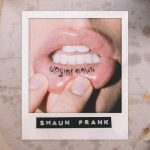 カナダのDj/Producer & Songwriter「Shaun Frank」ニューシングル「Upsidedown」のMVを公開