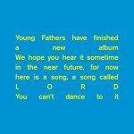 UK オルタナティブ・ヒップホップトリオ「Young Fathers」 新曲「Lord」のミュージックビデオを公開