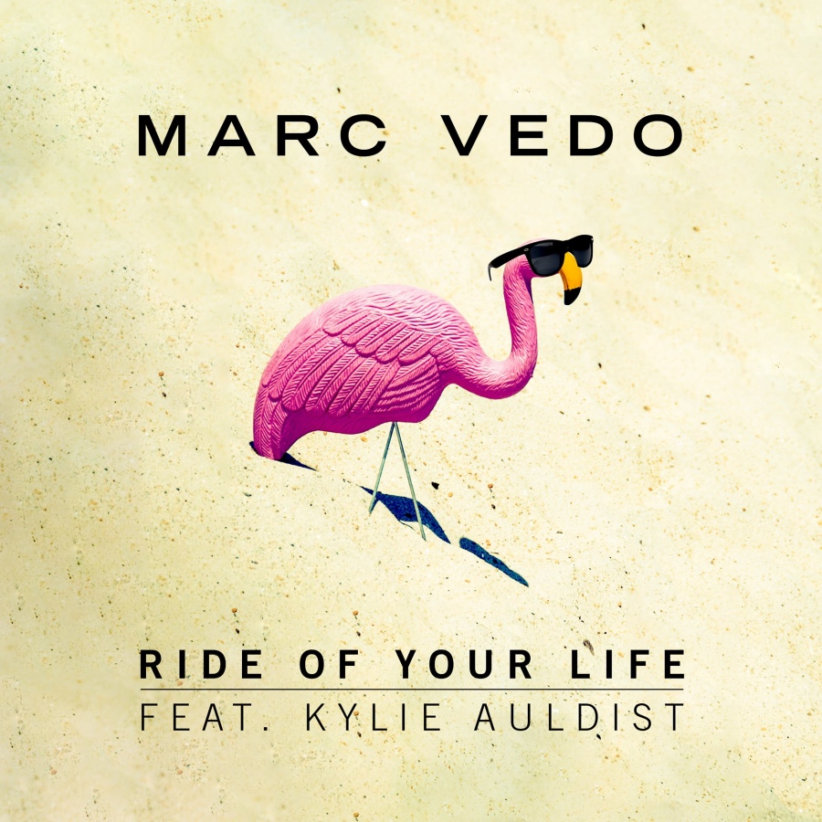 Marc Vedo - Ride of Your Life feat Kylie Auldist