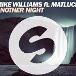 Tiestoも認める人気急上昇中の若手DJ「マイク・ウィリアムス」、エレクトロニック・ポップな新曲「Mike Williams ft. Matluck – Another Night」のMVを公開