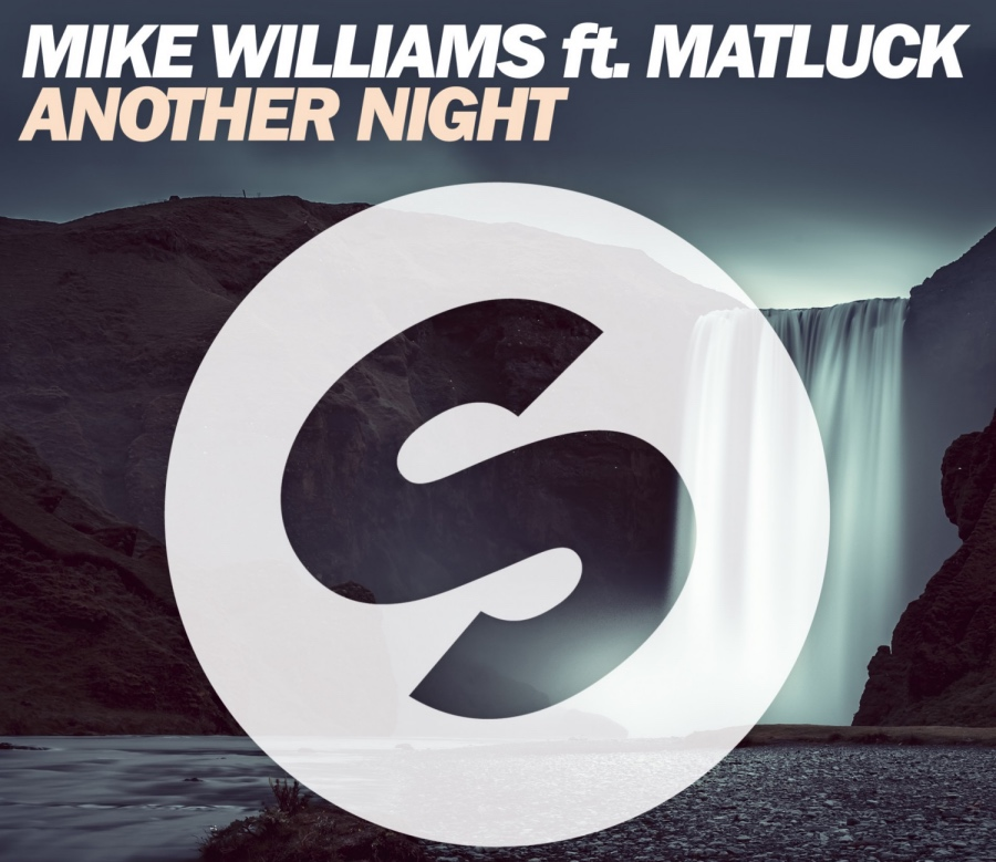 Mike Williams ft. Matluck – Another Night