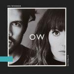 ロンドンの人気男女ポップデュオ「Oh Wonder」、ニューアルバム「Ultralife」を6月リリース。タイトル曲のMVを公開!