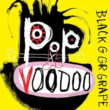 Black Grape - Pop Voodoo