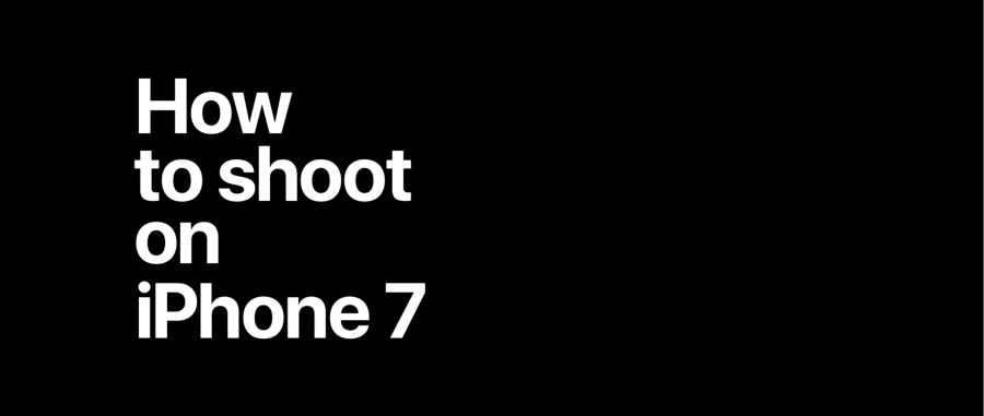 How to shoot on iPhone7
