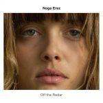 FKA twigs、M.I.A.とも違う!イスラエルの SSW「Noga Erez」、デビューアルバム「Off The Radar」を2017年6月2日リリース!