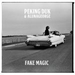 2つの人気エレクトロニック・ミュージックデュオのコラボ「Peking Duk & AlunaGeorge」エレクトロディスコチューン「Fake Magic」をリリース