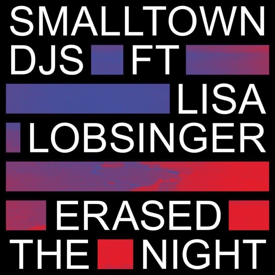 Smalltown DJs - ERASED THE NIGHT