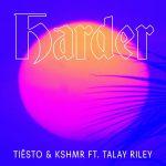 人気EDM DJのコラボ!「Tiësto & KSHMR ft. Talay Riley – Harder」をリリース