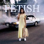 Selena Gomez(セレーナ・ゴメス)、ニューシングル「Fetish ft. Gucci Mane」のMVを公開